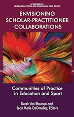 Envisioning Scholar-practitioner Collaborations (Research Focus on Education and Sport)