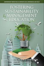 Fostering Sustainability by Management Education (Contemporary Perspectives in Corporate Social Performance and Policy)