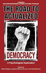 The Road to Actualized Democracy (Niels Bohr Professorship Lectures in Cultural Psychology)