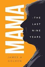 Mama : The Last Nine Years