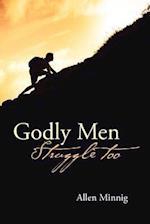 Godly Men Struggle Too