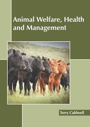 Animal Welfare, Health and Management