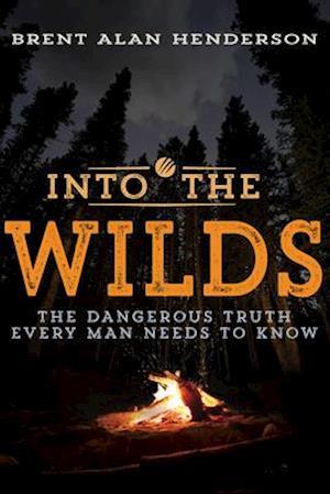 Bog, paperback Into the Wilds af Brent Alan Henderson