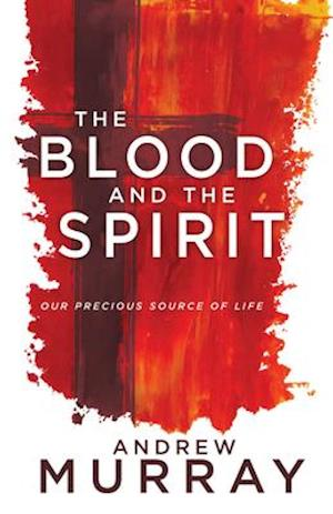 Bog, paperback The Blood and the Spirit af Andrew Murray