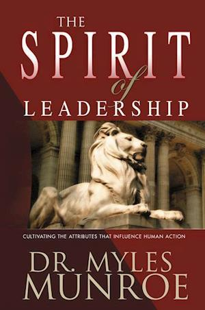 Bog, paperback The Spirit of Leadership af Myles Munroe