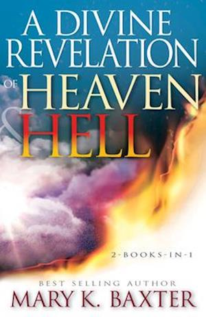A Divine Revelation of Heaven & Hell
