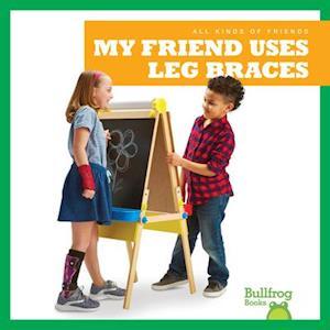 My Friend Uses Leg Braces