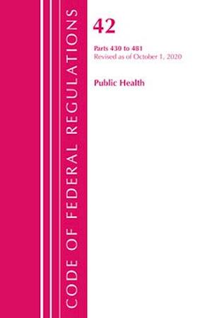 Code of Federal Regulations, Title 42 Public Health 430-481, Revised as of October 1, 2020