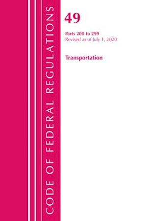 Code of Federal Regulations, Title 49 Transportation 200-299, Revised as of October 1, 2020