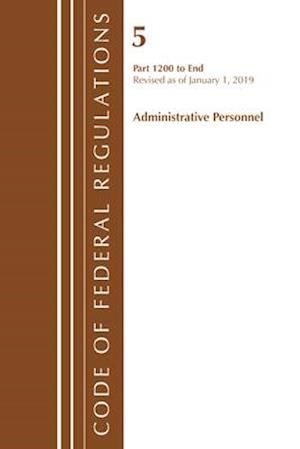 Code of Federal Regulations, Title 05 Administrative Personnel 1200-End, Revised as of January 1, 2019