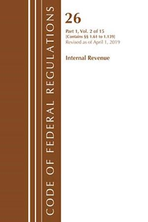 Code of Federal Regulations, Title 26 Internal Revenue 1.61-1.139, Revised as of April 1, 2019