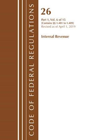 Code of Federal Regulations, Title 26 Internal Revenue 1.401-1.409, Revised as of April 1, 2019