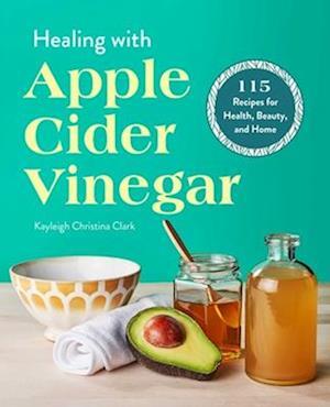 Healing with Apple Cider Vinegar