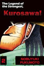 THE LEGEND OF THE STRONGEST, KUROSAWA!