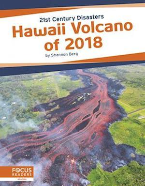 21st Century Disasters: Hawaii Volcano of 2018