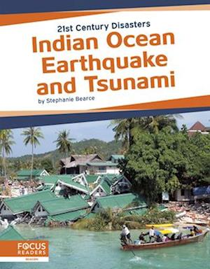 21st Century Disasters: Indian Ocean Earthquake and Tsunami