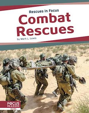 Rescues in Focus: Combat Rescues