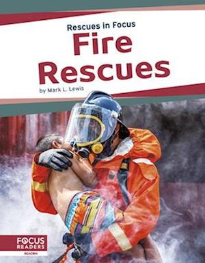 Rescues in Focus: Fire Rescues