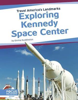 Travel America's Landmarks: Exploring Kennedy Space Centre