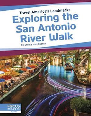 Travel America's Landmarks: Exploring the San Antonio River Walk