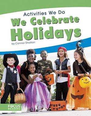 Activities We Do: We Celebrate Holidays