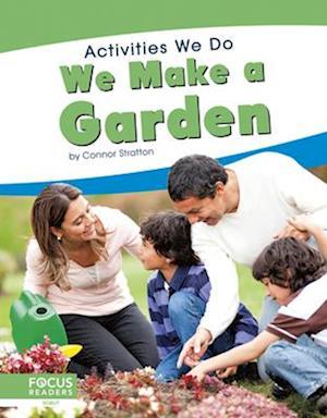 Activities We Do: We Make a Garden