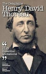 Delaplaine HENRY DAVID THOREAU - His Essential Quotations