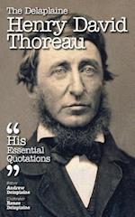 The Delaplaine Henry David Thoreau - His Essential Quotations