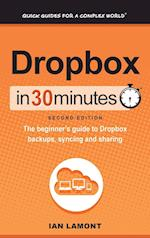 Dropbox In 30 Minutes (2nd Edition): The beginner's guide to Dropbox backups, syncing, and sharing