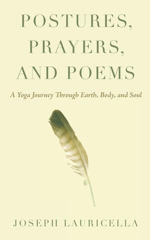 Postures, Prayers, and Poems