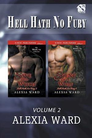 Hell Hath No Fury, Volume 2 [Save the Witch : Scent of a Wolf] (Siren Publishing Classic ManLove)