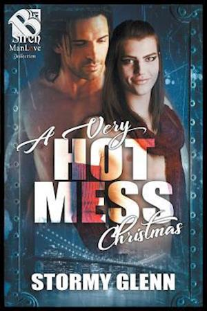A Very Hot Mess Christmas (the Stormy Glenn Manlove Collection)