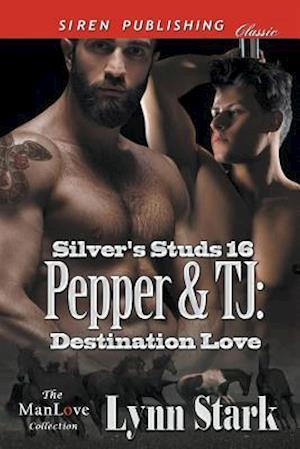 Pepper & TJ: Destination Love [Silver's Studs 16] (Siren Publishing Classic ManLove)