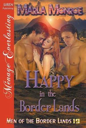 Happy in the Border Lands [Men of the Border Lands 19] (Siren Publishing Menage Everlasting)