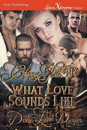 Cherry Hill 12: What Love Sounds Like (Siren Publishing LoveXtreme Forever)