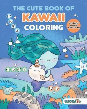 The Cute Book of Kawaii Coloring
