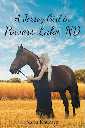 A Jersey Girl in Powers Lake, ND