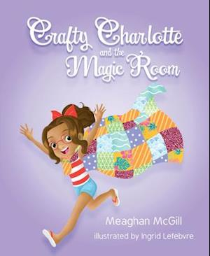 Crafty Charlotte and the Magic Room