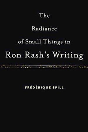 The Radiance of Small Things in Ron Rash's Writing
