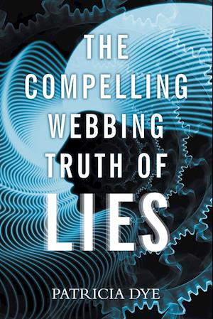 The Compelling Webbing Truth of Lies