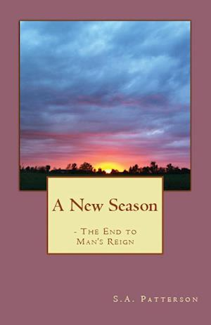 A New Season: The End to Man's Reign