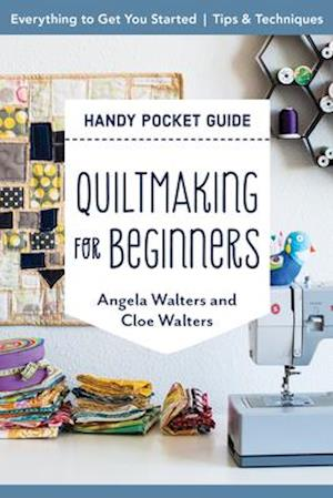 Quiltmaking for Beginners Handy Pocket Guide