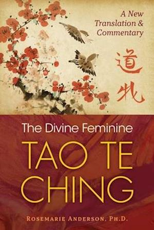 The Divine Feminine Tao Te Ching