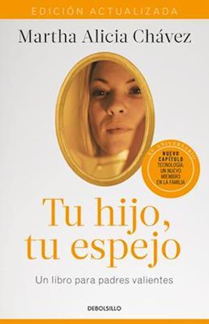 Tu Hijo, Tu Espejo (Edición Actualizada) / Your Child, Your Mirror