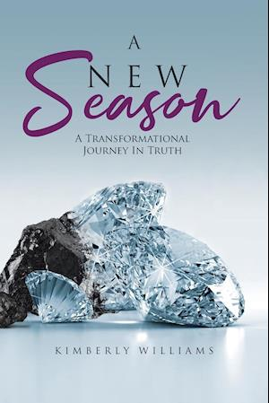 A New Season: A Transformational Journey In Truth