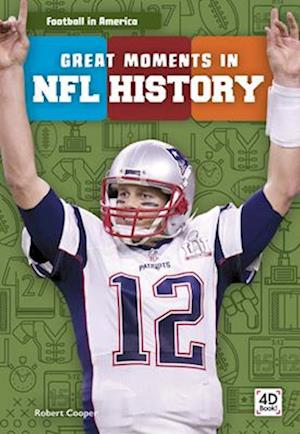 Football in America: Great Moments in NFL History