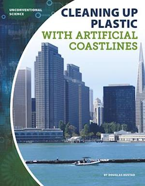 Cleaning Up Plastic with Artificial Coastlines