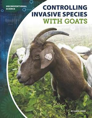 Unconventional Science: Controlling Invasive Species with Goats