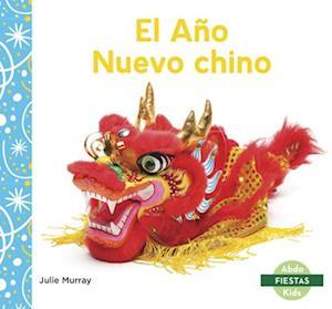 El Ano Nuevo chino (Chinese New Year)