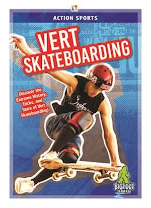 Action Sports: Vert Skateboarding